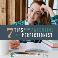 7 Tips for Parenting the Perfectionist