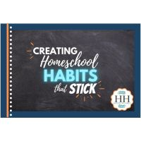 Creating Homeschool Habits that Stick