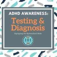 ADHD Awareness: Testing & Diagnosis