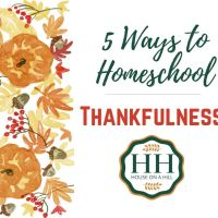 5 Ways to Homeschool Thankfulness