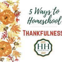 5 Ways to Homeschool Thankfulness